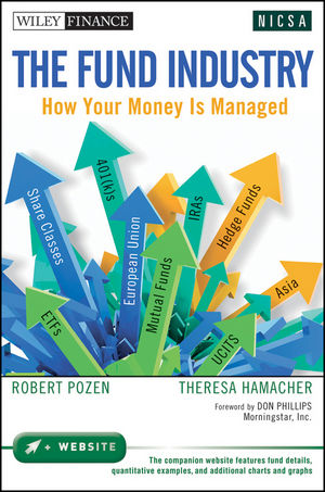 The Fund Industry: How Your Money is Managed (0470634251) cover image