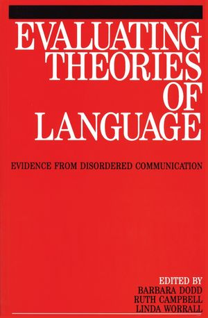 Evaluating Theories of Language: Evidence from Disordered Communication (0470698551) cover image