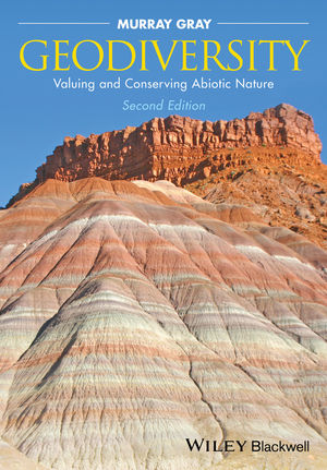 Geodiversity: Valuing and Conserving Abiotic Nature, 2nd Edition (0470742151) cover image