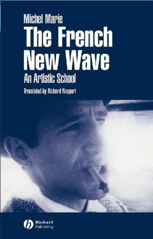 The French New Wave: An Artistic School (0470776951) cover image