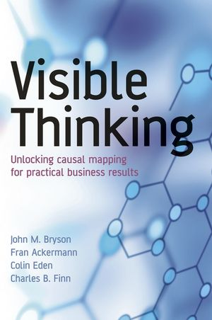 Visible Thinking: Unlocking Causal Mapping for Practical Business Results (0470869151) cover image