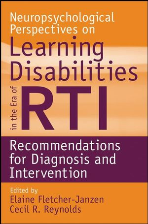 Neuropsychological Perspectives on Learning Disabilities in the Era of RTI: Recommendations for Diagnosis and Intervention (0470893451) cover image