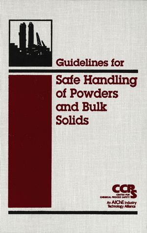 Guidelines for Safe Handling of Powders and Bulk Solids (0470925051) cover image
