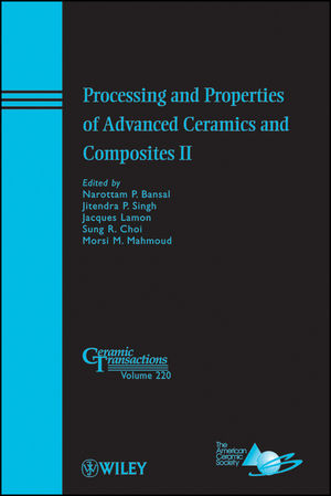 Processing and Properties of Advanced Ceramics and Composites II: Ceramic Transactions, Volume 220 (0470927151) cover image