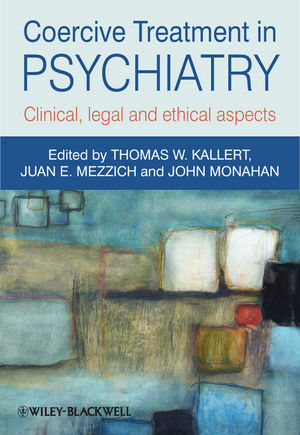 Coercive Treatment in Psychiatry: Clinical, legal and ethical aspects (0470978651) cover image