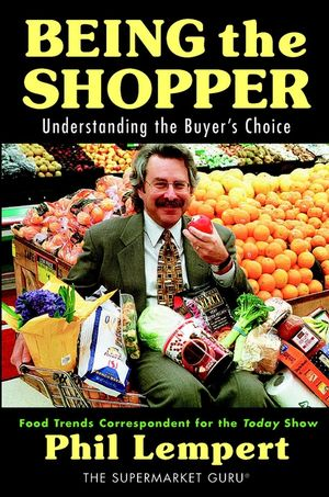 Being the Shopper: Understanding the Buyer's Choice (0471151351) cover image