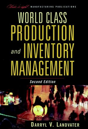 World Class Production and Inventory Management, 2nd Edition