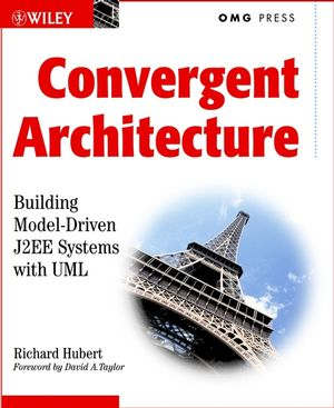 Convergent Architecture: Building Model-Driven J2EE Systems with UML  (0471236551) cover image