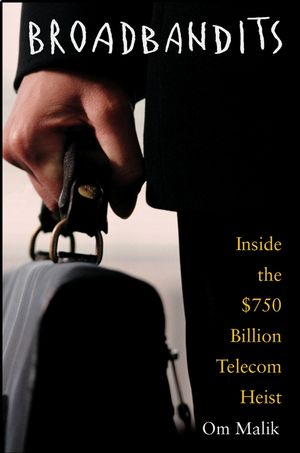 Broadbandits: Inside the $750 Billion Telecom Heist (0471434051) cover image
