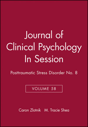 Journal of Clinical Psychology, Volume 58, In Session: Posttraumatic Stress Disorder No. 8