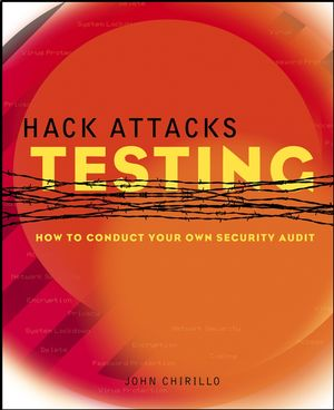 Hack Attacks Testing: How to Conduct Your Own Security Audit (0471463051) cover image