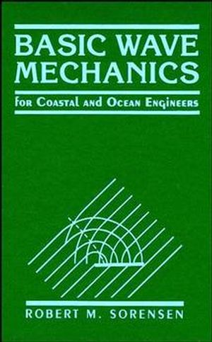 Basic Wave Mechanics: For Coastal and Ocean Engineers
