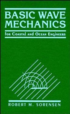 Wiley Basic Wave Mechanics For Coastal And Ocean border=