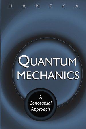 Quantum Mechanics: A Conceptual Approach