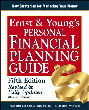 Ernst & Young's Personal Financial Planning Guide, 5th Edition Revised and Fully Updated