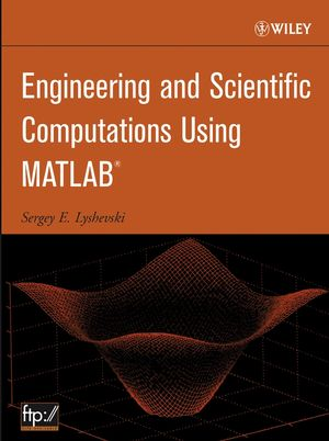 Engineering and Scientific Computations Using MATLAB (0471723851) cover image