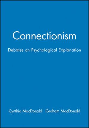 Connectionism: Debates on Psychological Explanation, Volume 2