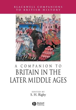 A Companion to Britain in the Later Middle Ages (0631217851) cover image
