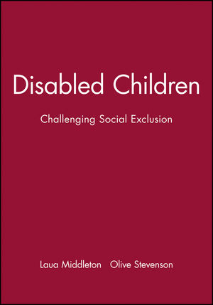 Disabled Children: Challenging Social Exclusion