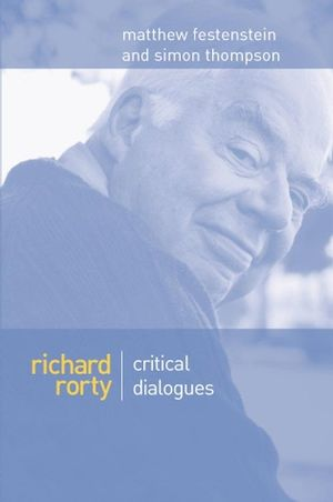 "rorty essay Rorty's interpretation of the underlying messages of nineteen eighty-four is, to a large extent, consistent with his views on truth and objectivity ""it does not matter whether 'two plus two is four' is true, much less whether this truth is 'subjective' or 'corresponds to external reality'"" (cis, 176."