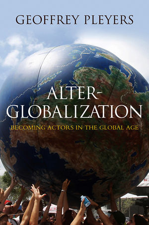 Alter-Globalization: Becoming Actors in a Global Age