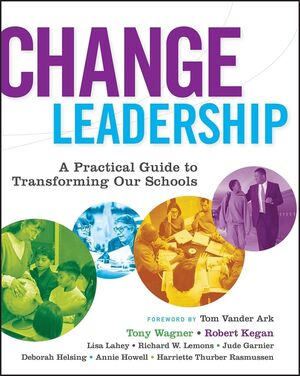 Change Leadership: A Practical Guide to Transforming Our Schools (0787977551) cover image