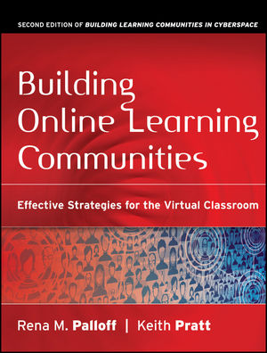 Building Online Learning Communities: Effective Strategies for the Virtual Classroom, 2nd Edition
