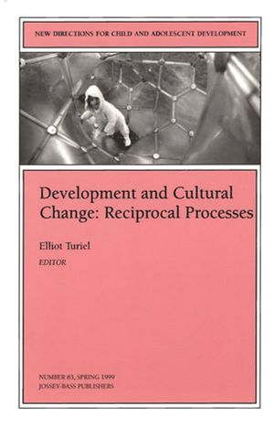 Development and Cultural Change: Reciprocal Processes: New Directions for Child and Adolescent Development, Number 83 (0787998451) cover image