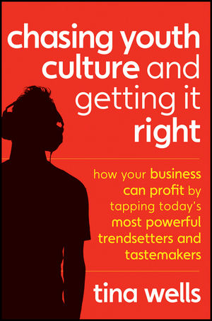 Chasing Youth Culture and Getting it Right: How Your Business Can Profit by Tapping Today