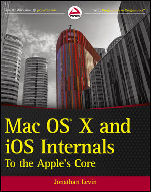 Mac OS X and iOS Internals: To the Apple