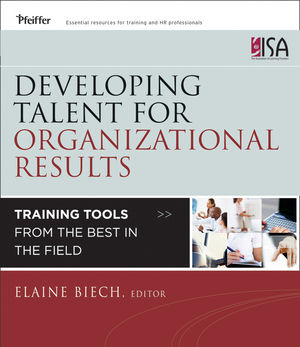 Developing Talent for Organizational Results: Training Tools from the Best in the Field