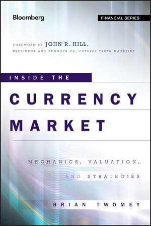 Inside the Currency Market: Mechanics, Valuation and Strategies (1118149351) cover image