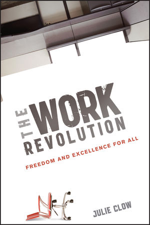 The Work Revolution: Freedom and Excellence for All (1118172051) cover image