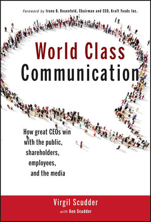 World Class Communication: How Great CEOs Win with the Public, Shareholders, Employees, and the Media