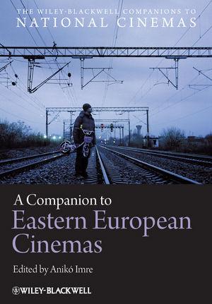 A Companion to Eastern European Cinemas (1118294351) cover image