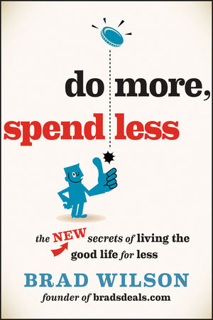 Do More, Spend Less: The New Secrets of Living the Good Life for Less (1118518551) cover image