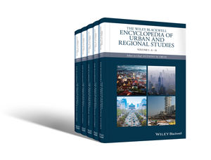 The Wiley-Blackwell Encyclopedia of Urban and Regional Studies