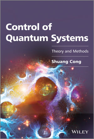 Control of Quantum Systems: Theory and Methods (1118608151) cover image