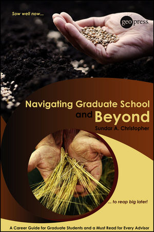 Navigating Graduate School and Beyond: A Career Guide for Graduate Students and a Must Read for Every Advisor (1118671651) cover image