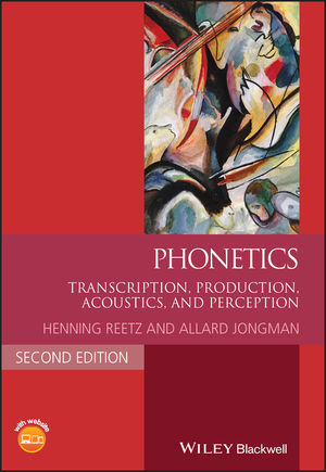 Phonetics: Transcription, Production, Acoustics, and Perception, 2nd Edition