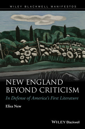 New England Beyond Criticism: In Defense of America s First Literature (1118854551) cover image