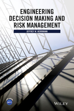 Engineering Decision Making and Risk Management (1118919351) cover image