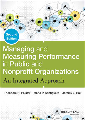 Managing and Measuring Performance in Public and Nonprofit Organizations: An Integrated Approach, 2nd Edition (1118958551) cover image