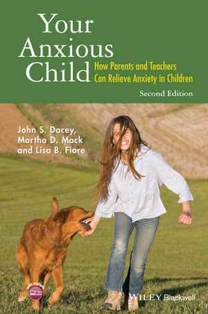 Your Anxious Child: How Parents and Teachers Can Relieve Anxiety in Children, 2nd Edition (1118974751) cover image