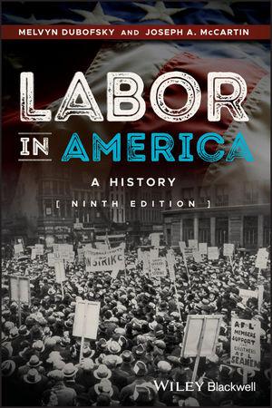 Labor in America: A History, 9th Edition (1118976851) cover image