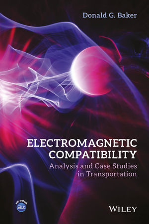 Electromagnetic Compatibility: Analysis and Case Studies in Transportation (1118985451) cover image
