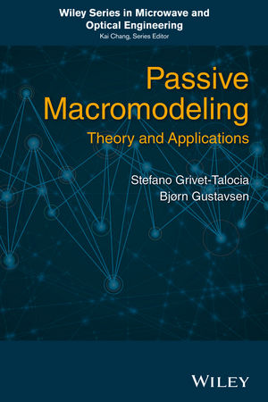 Passive Macromodeling: Theory and Applications (1119140951) cover image