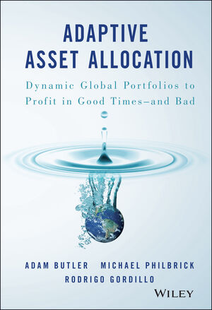 Adaptive Asset Allocation: Dynamic Global Portfolios to Profit in Good Times - and Bad (1119220351) cover image