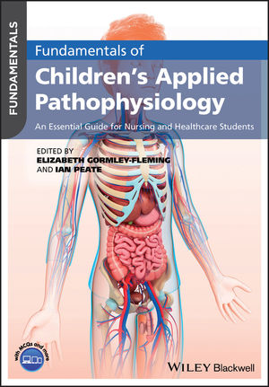 Fundamentals of Children's Applied Pathophysiology: An Essential Guide for Nursing and Healthcare Students