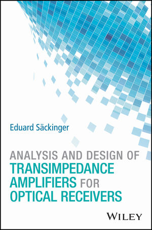 Analysis and Design of Transimpedance Amplifiers for Optical Receivers (1119263751) cover image